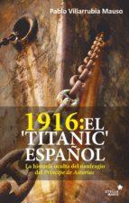 1916: el titanic español: la historia oculta del naufragio del principe de asturias-pablo villarrubia mauso-9788416541621