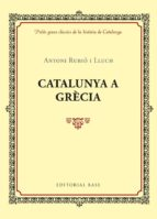 catalunya a grecia-antoni rubio i lluch-9788416587421