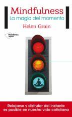 mindfulness: la magia del momento-helen grain-9788416820221