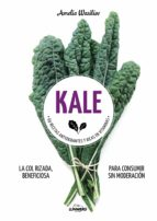 kale: 71 recetas antioxidantes y ricas en vitaminas amelia wasiliev 9788416890521