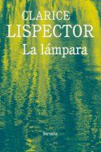 la lámpara-clarice lispector-9788416964321