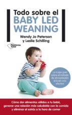 todo sobre baby led weaning wendi jo peterson leslie schilling 9788417114121