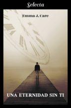una eternidad sin ti (ebook)-emma j. care-9788417606121
