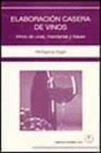 elaboracion casera de vinos: vinos de uvas, manzanas y bayas wolfgang vogel 9788420010021