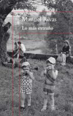 lo mas extraño-manuel rivas-ruben chacon beltran-9788420407821