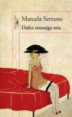 dulce enemiga mía (ebook)-marcela serrano-9788420414621