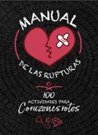 manual de las rupturas: 100 actividades para corazones rotos myriam sayalero 9788420487021