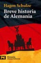 breve historia de alemania hagen schulze 9788420672021