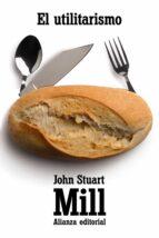 el utilitarismo-john stuart mill-9788420684321