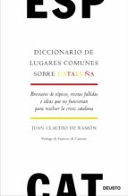 diccionario de lugares comunes sobre cataluña-juan claudio de ramon-9788423429721