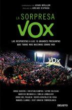 la sorpresa vox: las respuestas a las 10 grandes preguntas que todos nos hacemos sobre vox-john freddy muller gonzalez-9788423430321