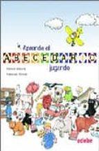 aprende el abecedario jugando-francesc rovira-ramon besora-9788423664221