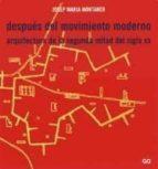 despues del movimiento moderno (4 ed.) josep maria montaner 9788425217821