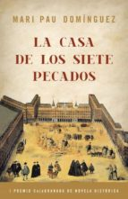 la casa de los siete pecados (i premio caja granada de novela his torica)-mari pau dominguez-9788425343421