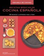 El libro de Escuela de cocina: recetas basicas de cocina española autor SUE QUINN TXT!