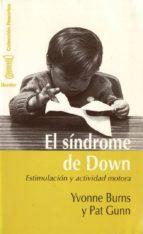 el sindrome de down: estimulacion y actividad motora-yvonne burns-pat gunn-9788425418921