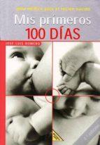 mis primeros 100 dias: guia medica para el recien nacido jose luis romero 9788426131621