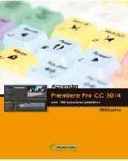 aprender premiere pro cc 2014 con 100 ejercicios practicos-9788426721921