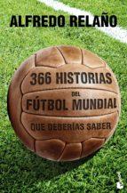366 historias del futbol mundial que deberias saber-alfredo relaño-9788427030121