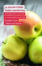 la salud como tarea espiritual anselm grun meinrad dufner 9788427713321