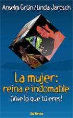 El libro de La mujer: reina e indomable ¡vive lo que tu eres¡ autor ANSELM GRUN DOC!