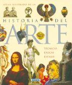 atlas ilustrado de la historia del arte: tecnicas, epocas y estil os-maria carla prette-alfonso de giorgis-9788430534821