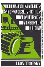 un llamamiento a los esforzados, oprimidos y exhaustos pueblos de europa (great ideas)-leon trotsky-9788430609321