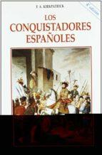 los conquistadores españoles-f.a. kirkpatrick-9788432132421