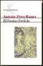 el paraiso perdido-antonio perez-ramos-9788432210921