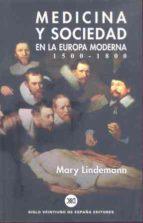 medicina y sociedad en la europa moderna: 1500 1800 mary lindemann 9788432310621