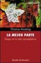 la mejor parte: etapas de la vida contemplativa thomas keating 9788433017321