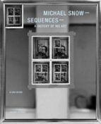 michael snow - sequences: a history of his art-gloria moure-9788434313521
