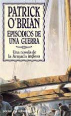 episodios de una guerra: una novela de la armada inglesa patrick o brian 9788435016421