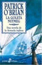 la goleta de nutmeg xiv (una novela de la armada inglesa) patrick o brian 9788435017121
