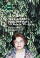 estudios de filología inglesa. homenaje a la dra. asunción alba pelayo (ebook) maria teresa gibert maceda laura alba juez 9788436268621