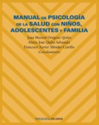 MANUAL DE PSICOLOGIA DE LA SALUD CON NIÑOS, ADOLESCENTES Y FAMILI A