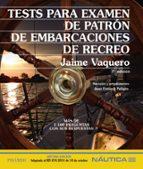 tests para examen de patron de embarcaciones de recreo (7ª ed.)-jaime vaquero-9788436833621
