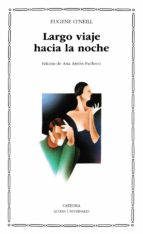 largo viaje hacia la noche (2ª ed.) eugene o'neill 9788437605821