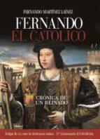 fernando el catolico: cronica de un reinado fernando martinez lainez 9788441436121