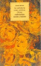 la sabiduria como estetica: china: confucianismo, taoismo y budis mo-chantal maillard-9788446005421
