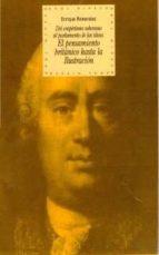el pensamiento britanico hasta la ilustracion: del empirismo sobe rano al parlamento de las ideas enrique romerales 9788446008521