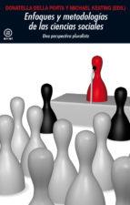 enfoques y metodologias en las ciencias sociales-donatella della porta-mic keating-9788446030621
