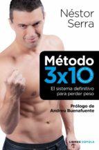(pe) metodo 3x10. el metodo definitivo para perder peso nestor serra 9788448068721