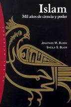 islam: mil años de ciencia y poder jonathan m. bloom sheila s. blair 9788449313721
