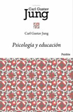 psicologia y educacion carl gustav jung 9788449322921