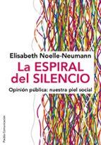 la espiral del silencio: opinion publica: nuestra piel social elisabeth noelle neumann 9788449324321