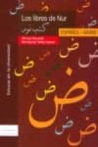 los libros de nur. español / arabe ahmad alkuwaifi khazal montserrat torres fabres 9788461119721