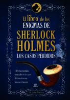 el libro de los enigmas de sherlock holmes: los casos perdidos-dr. john watson-9788466234221