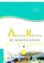 AGENTES RURALES DE LA GENERALITAT DE CATALUNYA: TEMARIO (VOL.II)