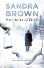 maldad latente-sandra brown-9788466659321